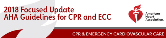 2018 Focused Update on American Heart Association (AHA) CPR & ECC